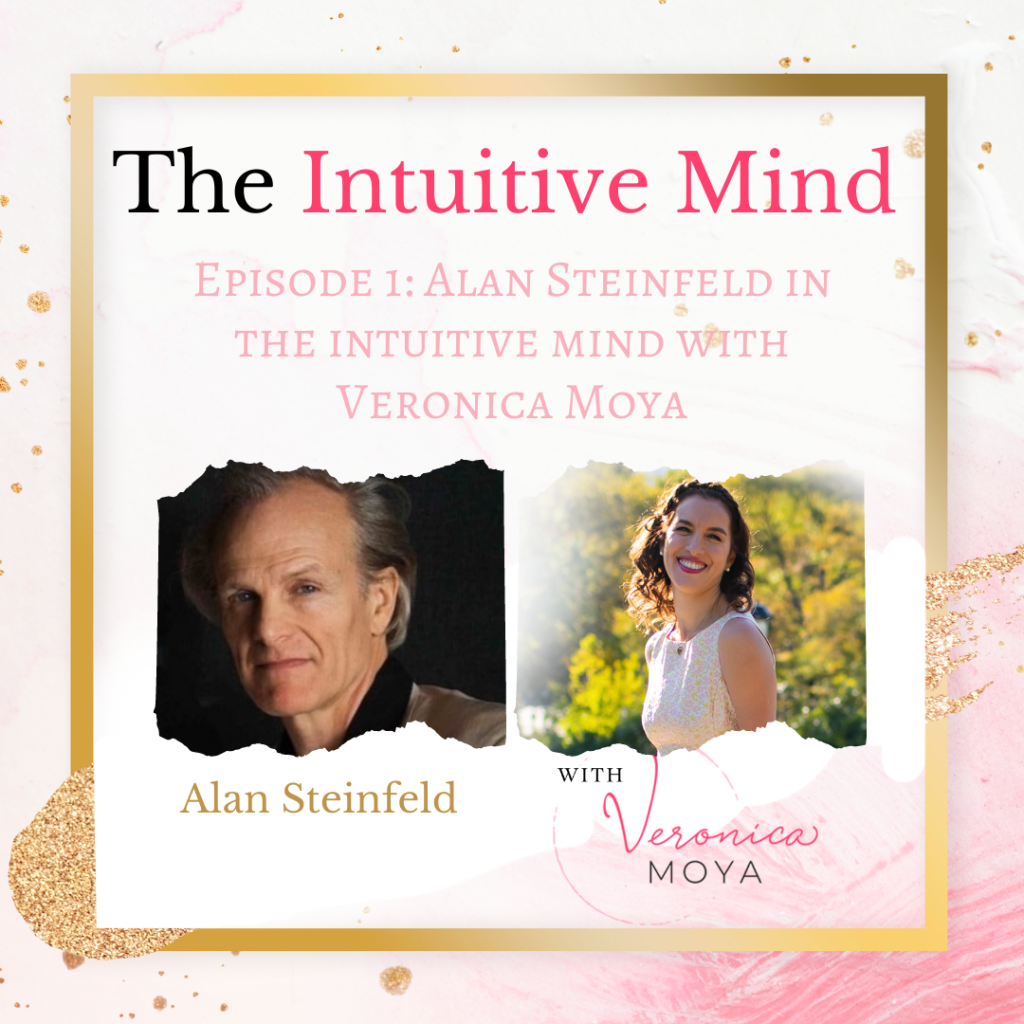 Episode 1_ Alan Steinfeld in the intuitive mind with Veronica Moya